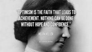 quote-Helen-Keller-optimism-is-the-faith-that-leads-to-89326-1
