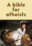 Cover copy from Amazon A bible for atheists.jpg